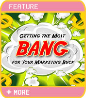 Getting the Most Bang for your Marketing Buck