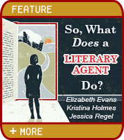 So, What Does a Literary Agent Do? Elizabeth Evans, Kristina Holmes, Jessica Regel