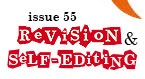 Issue 55 - Revision & Self-Editing - Joanna Penn, Kate Sullivan, Annette Rogers