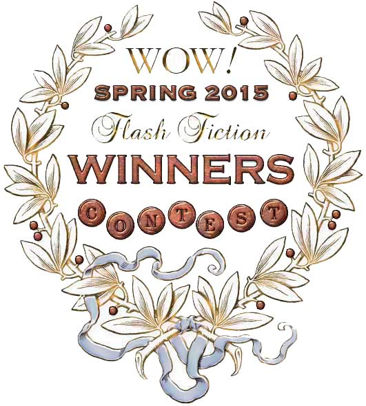 WOW! Spring 2015 Flash Fiction Contest Winners