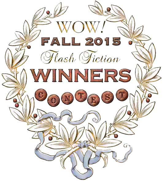 WOW! Fall 2015 Flash Fiction Contest Winners