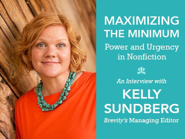 Interview with Kelly Sundberg, Brevity's Managing Editor