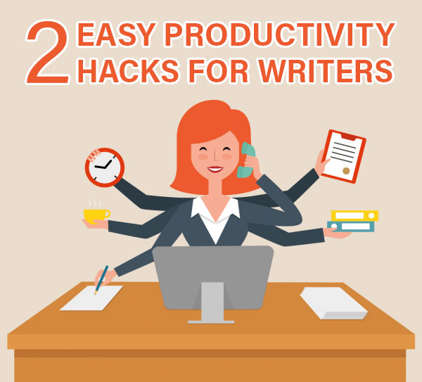 Two Easy Productivity Hacks for Writers