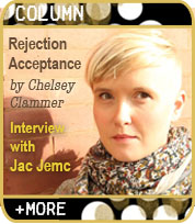 Rejection Acceptance: Interview with Jac Jemc by Chelsey Clammer