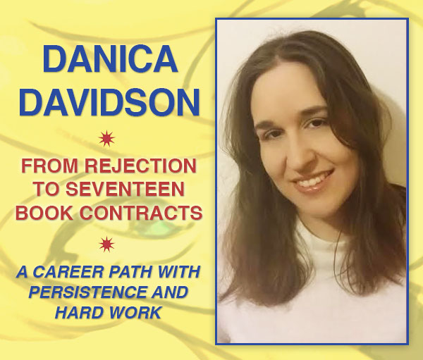 Danica Davidson: From Rejection to Seventeen Book Contracts