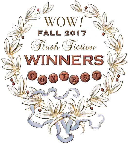 WOW! Fall 2017 Flash Fiction Contest Winners