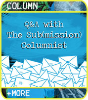 Q&A with The Sub(mission) Columnist