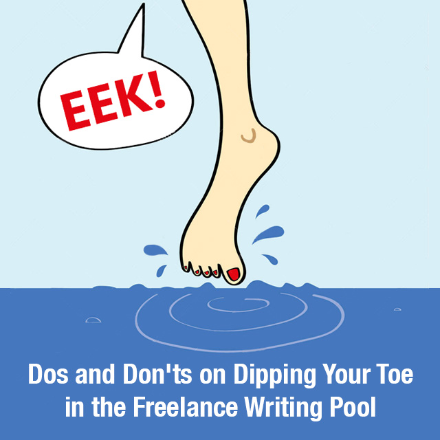 Dos and Don&rsuqo;ts on Dipping Your Toe Into the Freelance Writing Pool