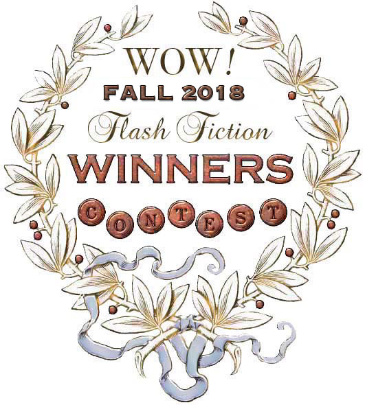 WOW! Fall 2018 Flash Fiction Contest Winners