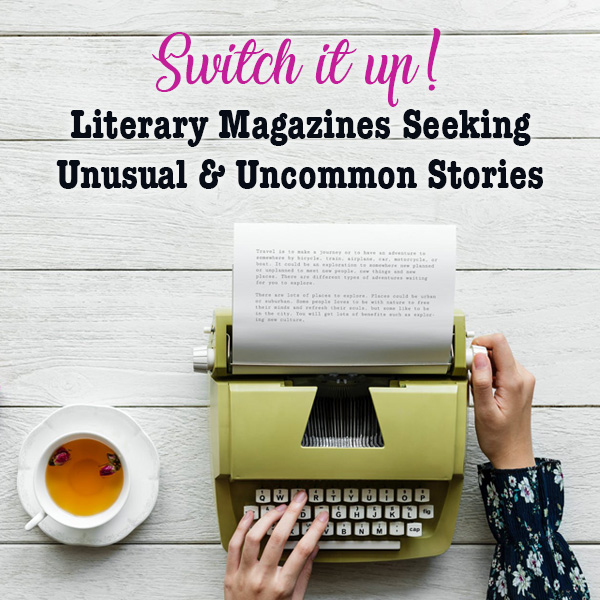 Literary Magazines Seeking Unusual and Uncommon Stories
