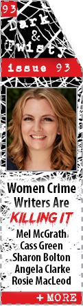 Why Women Crime Writers Are Killing It: Mel McGrath, Cass Green, Sharon Bolton, Angela Clarke, Rosie MacLeod
