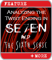 Analyzing the Twist Ending in Se7en and The Sixth Sense