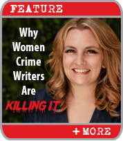 Why Women Crime Writers Are Killing It