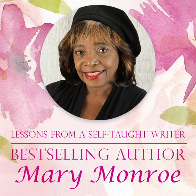 Lessons from a Self-Taught Writer: Interview with Bestselling Author Mary Monroe