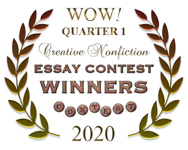 WOW! Q1 2020 Creative Nonfiction Essay Contest Winners
