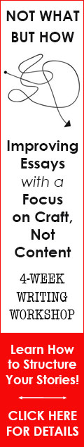 Not What, But How: Improving Essays with a Focus on Craft, Not Content - 4 week writing workshop with Chelsey Clammer